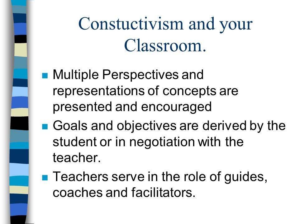 Constuctivism and your Classroom.