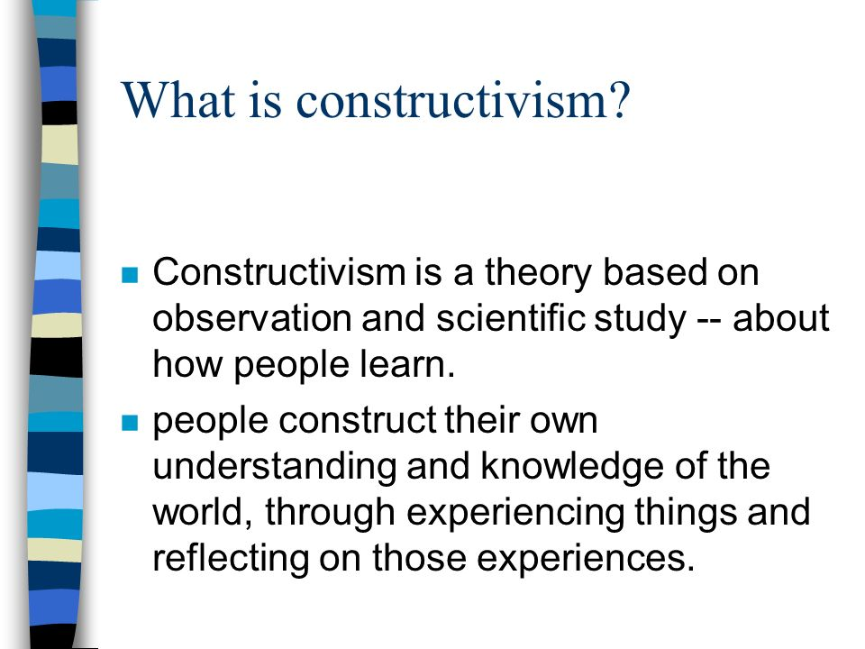 What is constructivism.