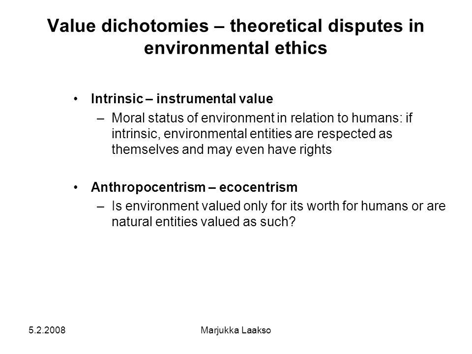 Marjukka Laakso Environmental ethics Environment = everything ...