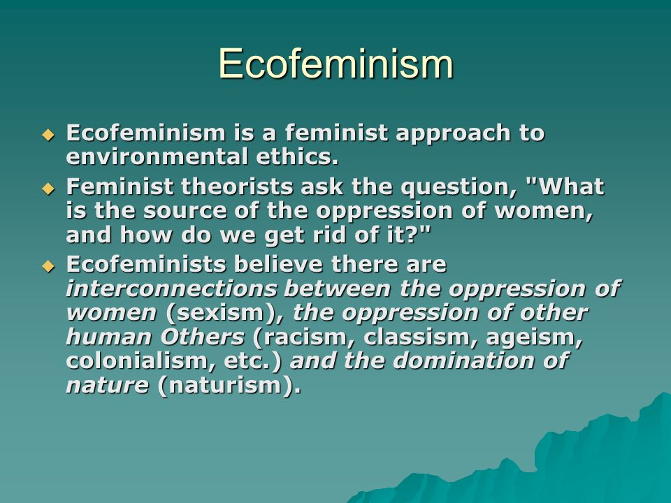 ecofeminsim This text has provided me with an excellent grounding in the field of ecofeminism the selection of essays included provide a nice range of the various ways ecofeminism is represented in the disciplines and used politically in society.