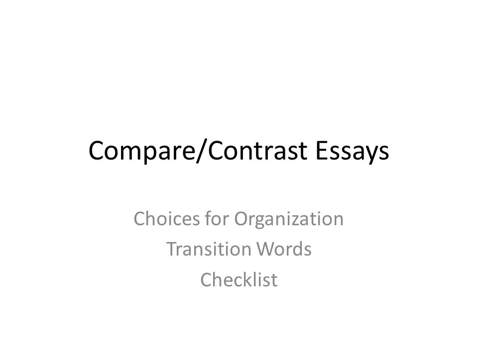 good transitions compare contrast essay Surprisingly many people don't know how to write compare and contrast essay compare and a good compare and contrast essay make use of transition.