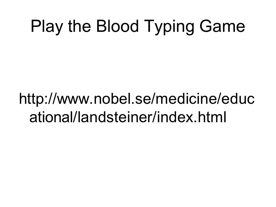 Play the Blood Typing Game   ational/landsteiner/index.html