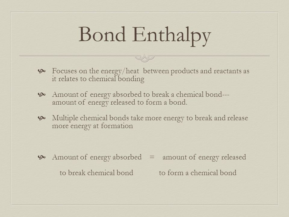 Bond Enthalpies How Does A Chemical Reaction Have Energy? - Ppt