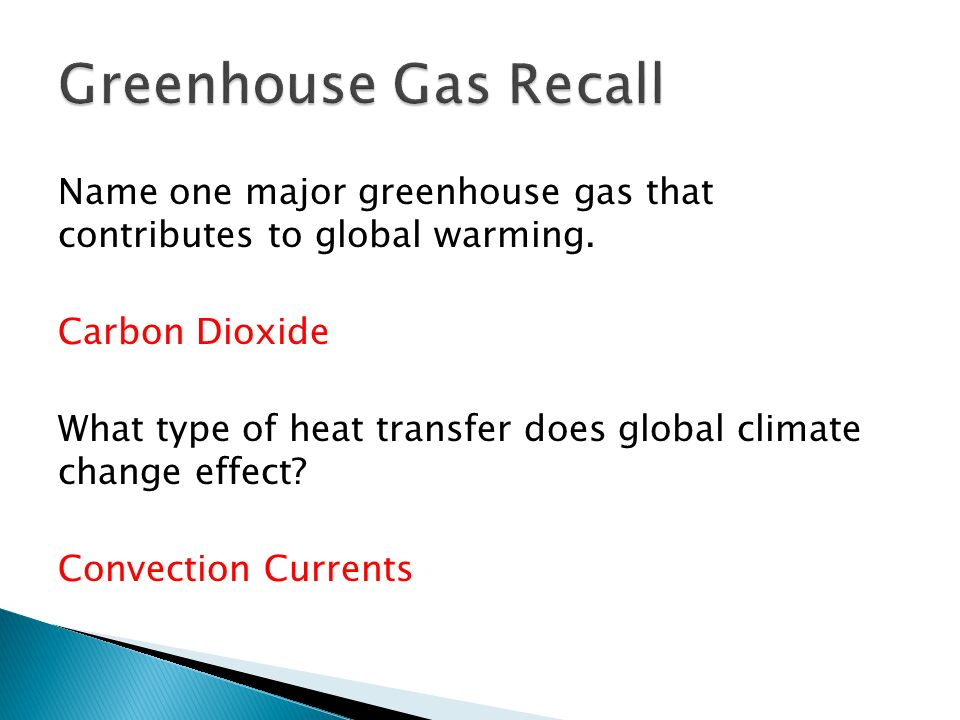 Name one major greenhouse gas that contributes to global warming.