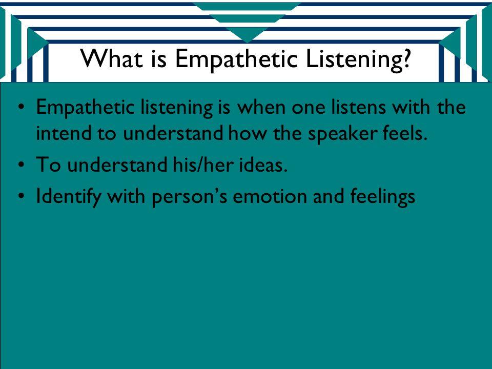 What is Empathetic Listening.