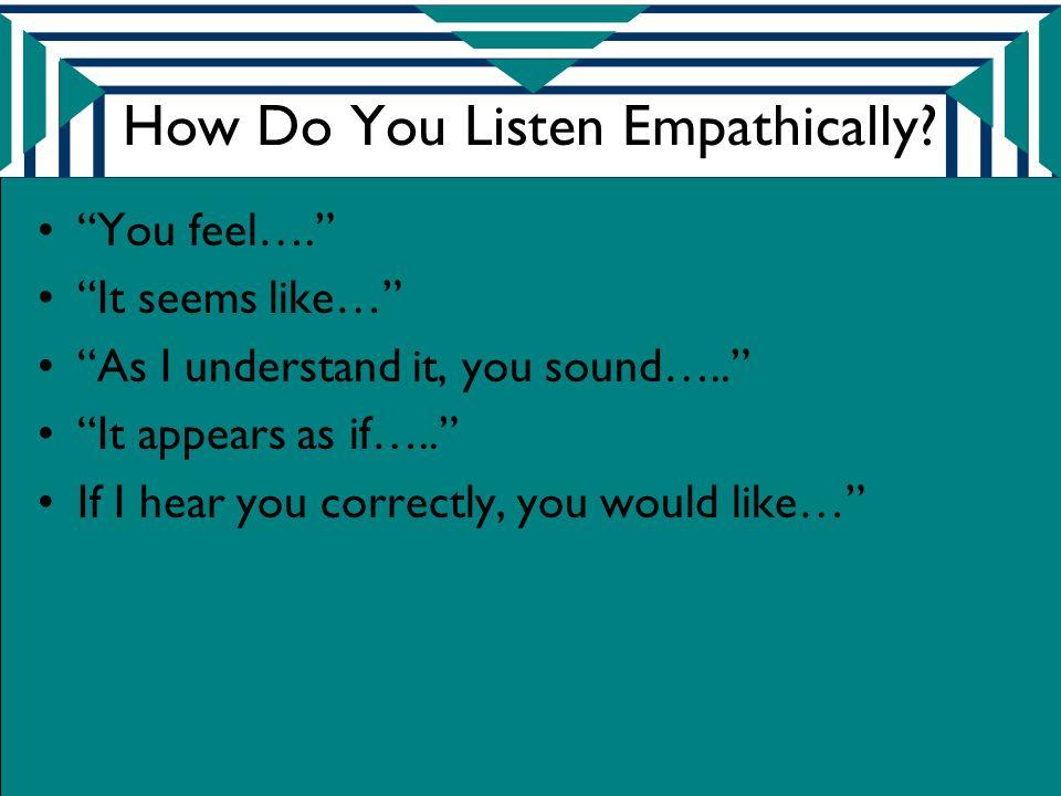 How Do You Listen Empathically.