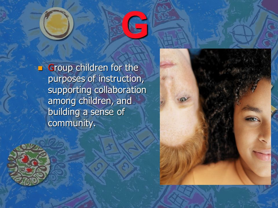 R n Recognize that children are best understood in the context of their family, culture and society.