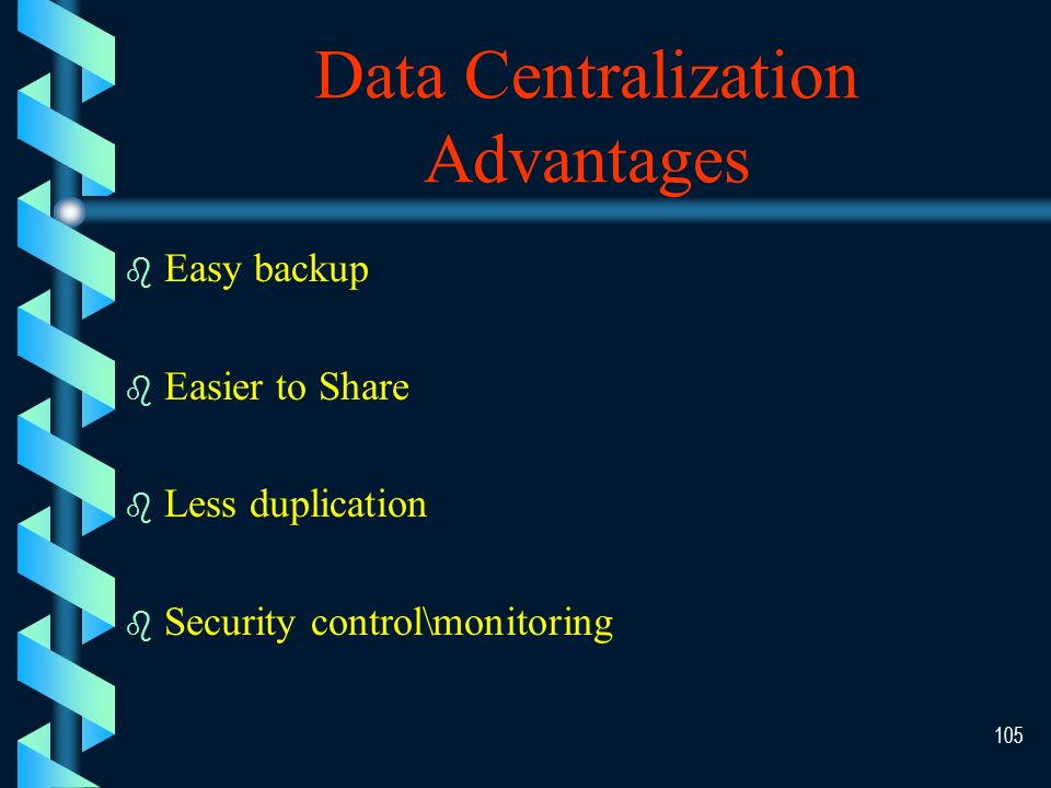 104 Software Decentralization Advantages b b Different users have different preferences b b Easier access b b Customization without affecting others b b Can overcome objections Lower prices minimize benefits of bulk purchases.