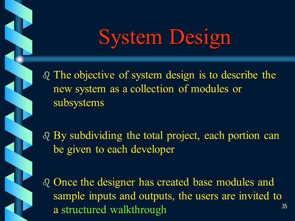 34 Systems Design Data Design Data Design User Interface Design User Interface Design Process Design Process Design