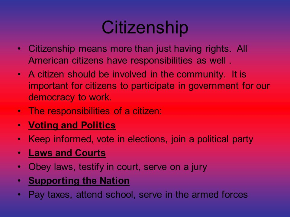 Citizenship Citizenship means more than just having rights.