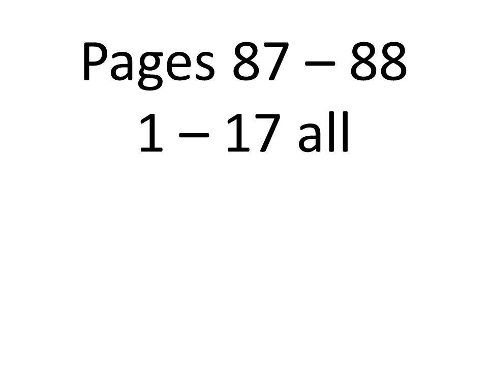 Pages 87 – 88 1 – 17 all