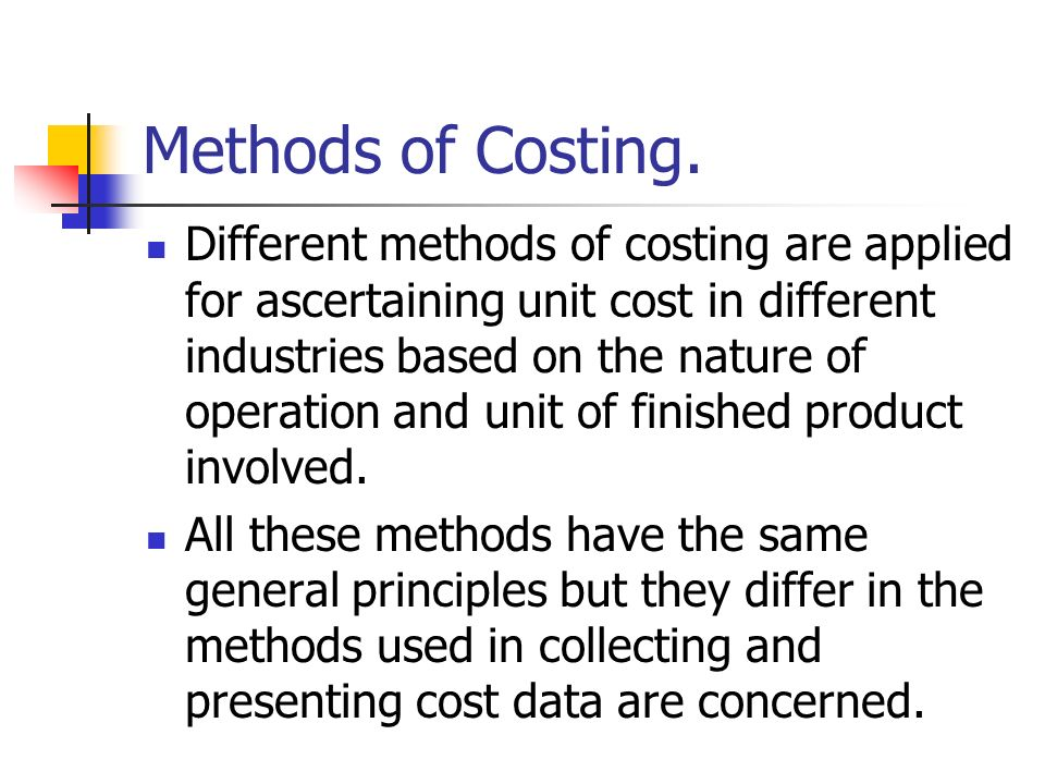 Methods of Costing.