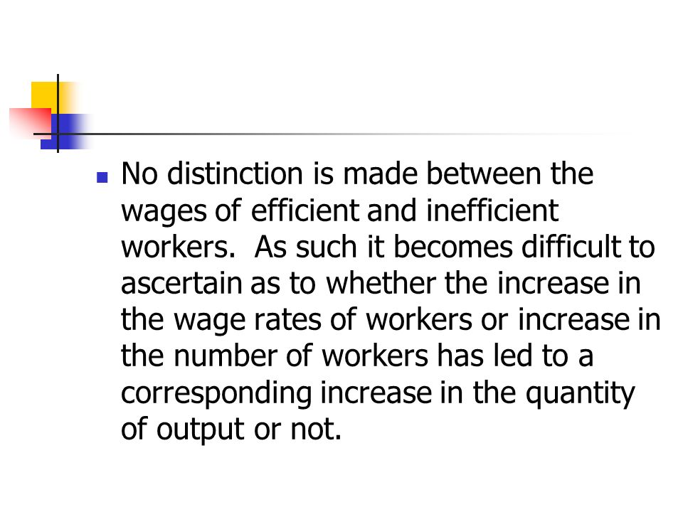 No distinction is made between the wages of efficient and inefficient workers.