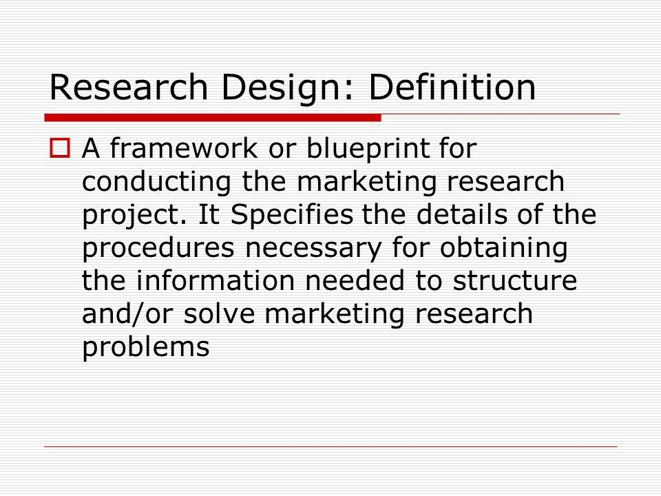 Research design chapter 3 research design definition a research design definition a framework or blueprint for conducting the marketing research project malvernweather Choice Image