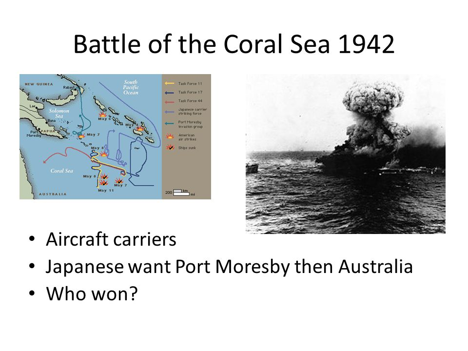 Battle of the Coral Sea 1942 Aircraft carriers Japanese want Port Moresby then Australia Who won