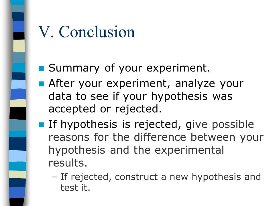 V. Conclusion Summary of your experiment.