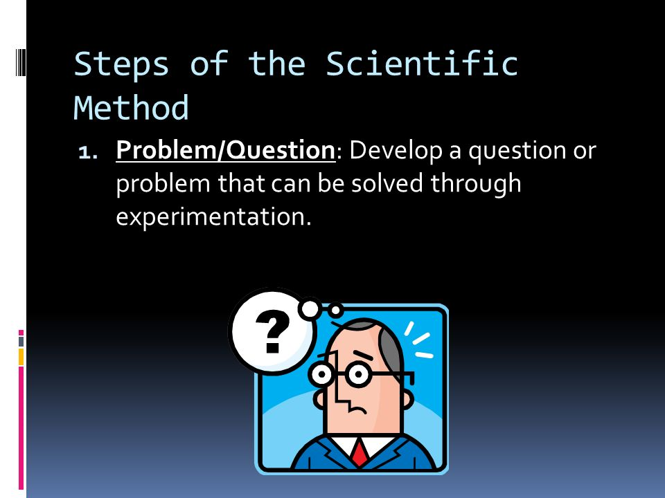 A Closer Look  We shall take a closer look at these steps and the terminology you will need to understand the scientific method.