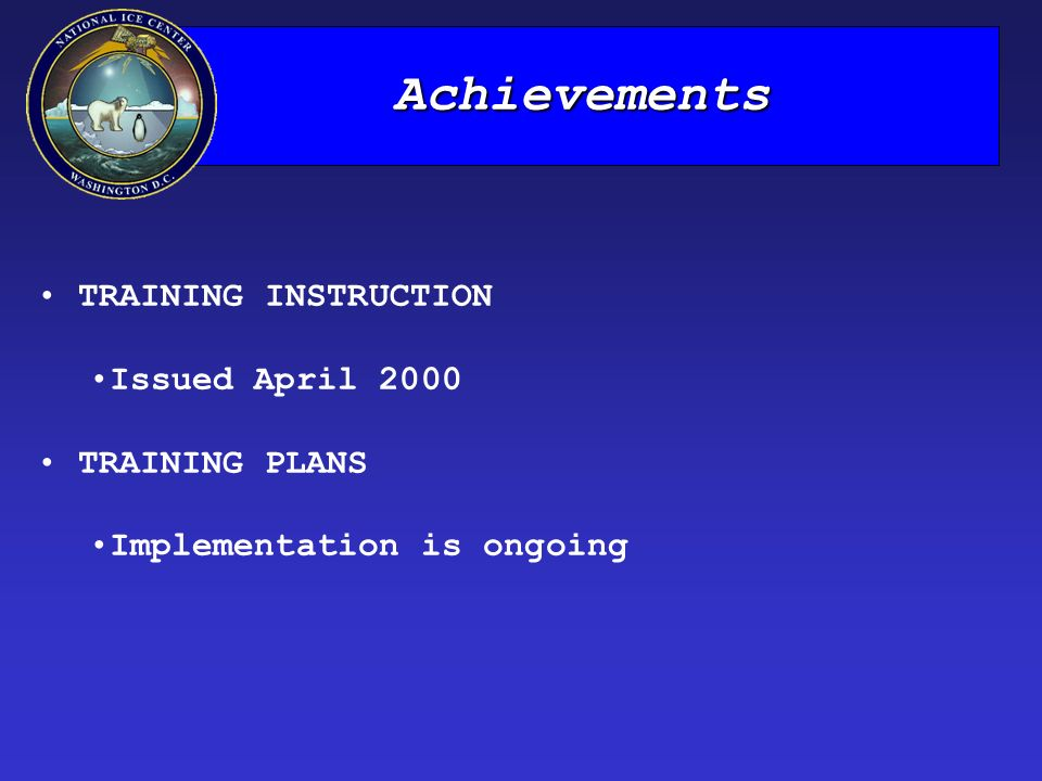 Achievements TRAINING INSTRUCTION Issued April 2000 TRAINING PLANS Implementation is ongoing