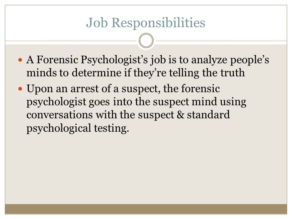BY: JACK KENNEDY Forensic Psychologist. Job Responsibilities A ...