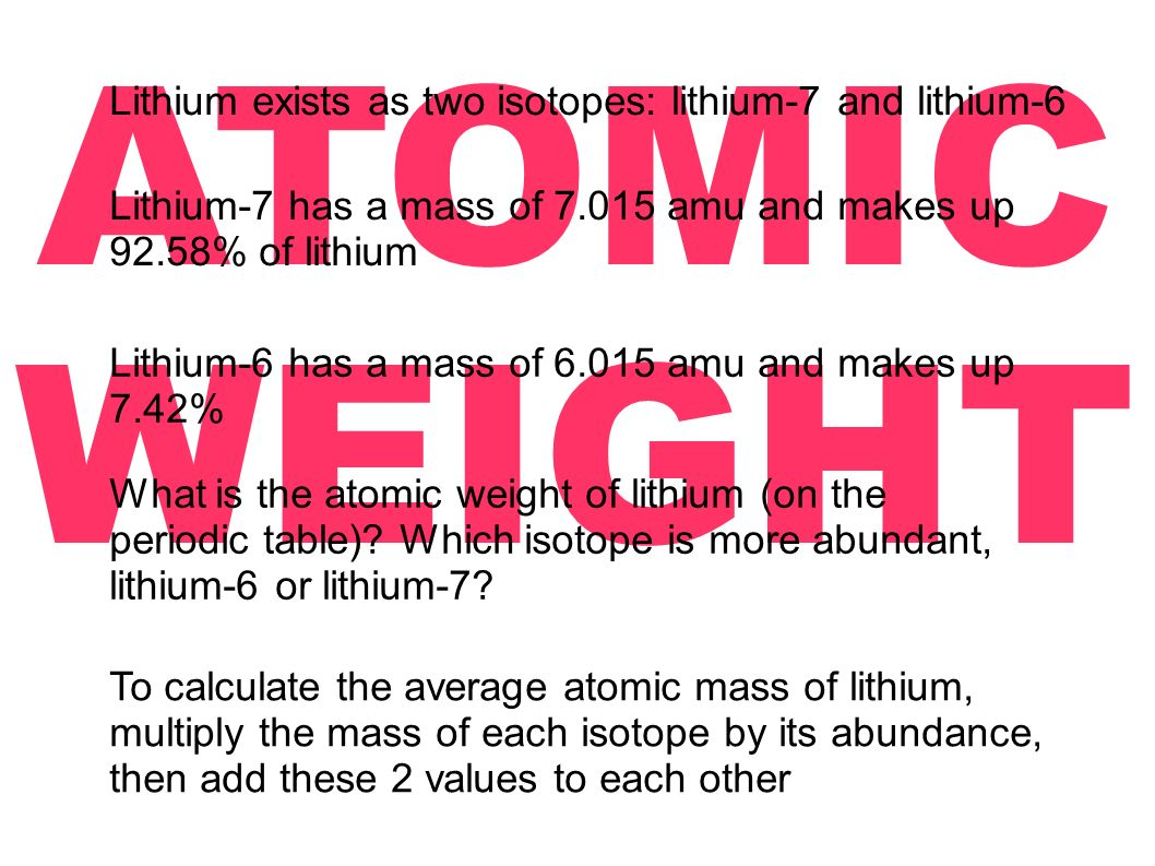 Chapter 2 topics elements and the periodic table can you find the atomic weight lithium exists as two isotopes lithium 7 and lithium 6 lithium gamestrikefo Image collections