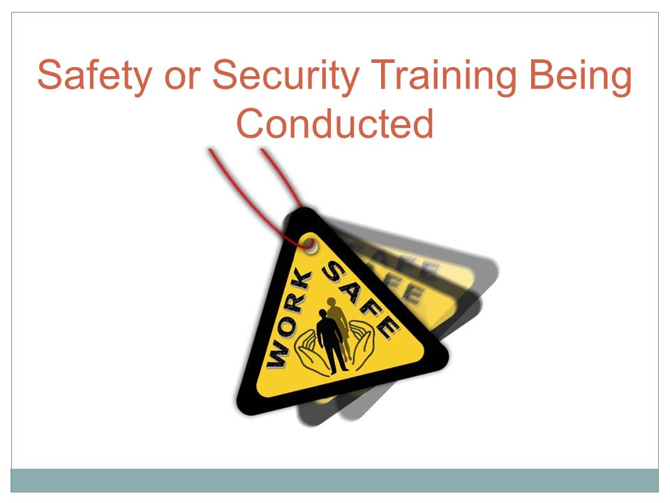 Safety or Security Training Being Conducted