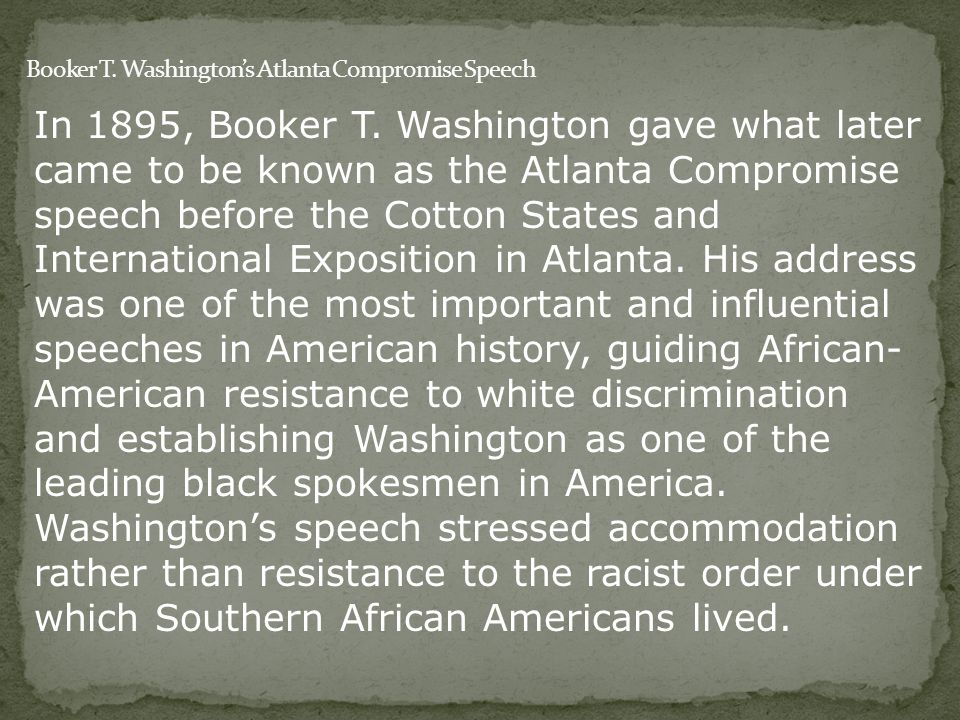 analysis of booker t washington rhetorical strategies in the atlanta compromise Title of lesson: booker t washington and web dubois (suggested grade level: 11) this lesson was created as a part of the alabama history education initiative, funded by a generous grant from.