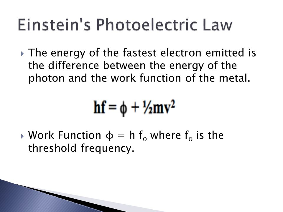 The energy of the fastest electron emitted is the difference between the energy of the photon and the work function of the metal.