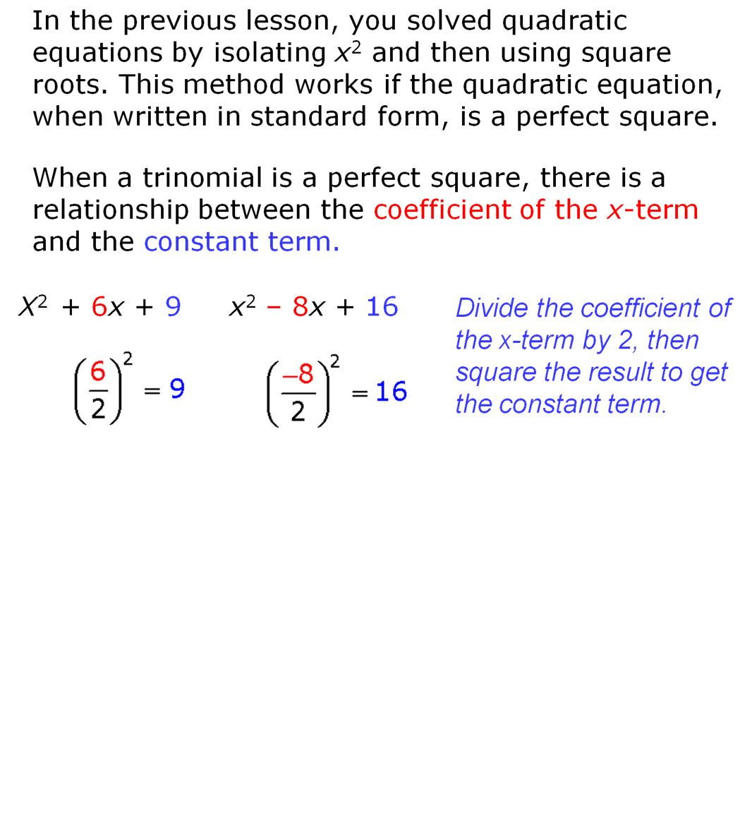 Solve each quadratic equation by factoring 1 x2 8x 16 0 2 5 an expression in the form x2 bx is not a perfect square however you can use the relationship shown above to add a term to x2 bx to form a falaconquin