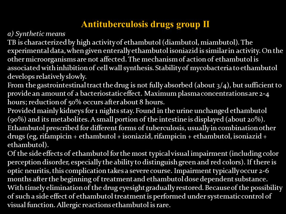 Antituberculosis drugs group II a) Synthetic means TB is characterized by high activity of ethambutol (diambutol, miambutol).