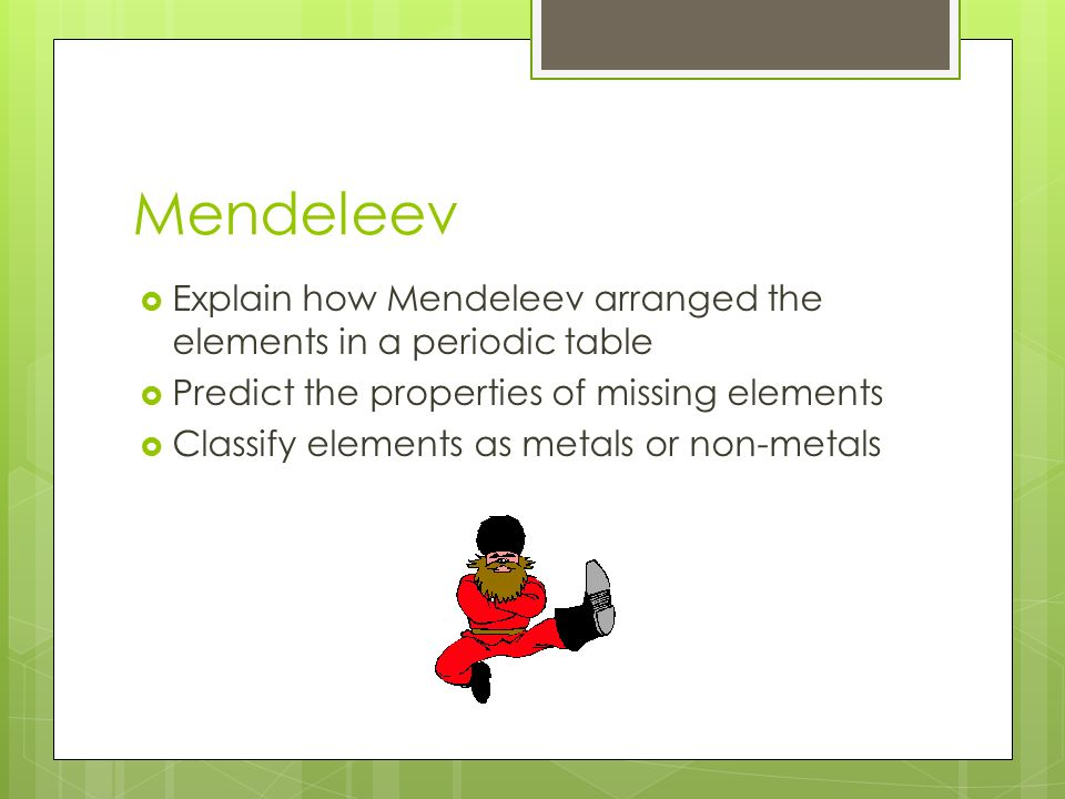 Edexcel additional chemistry c2 revision mrs moon ppt download 2 mendeleev explain how mendeleev arranged the elements in a periodic table predict the properties of missing elements classify elements as metals urtaz Gallery