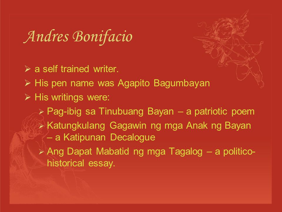 Andres Bonifacio The Great Plebeian Born in Tondo on November 30, 1863, the first child of poor parents.