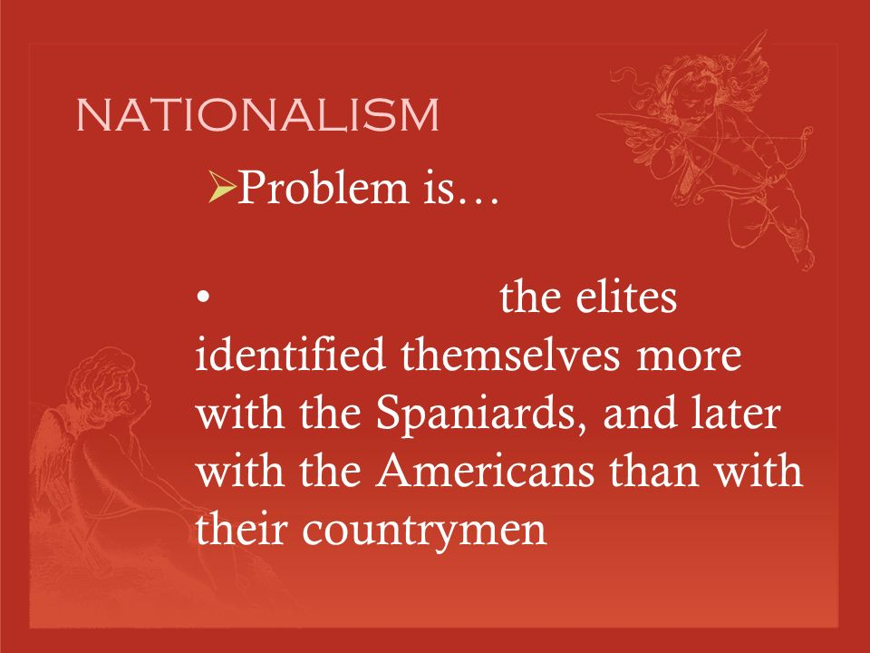 NATIONALISM  Patriotism to an excessive degree  Aspirations for national independence in a country under foreign domination.