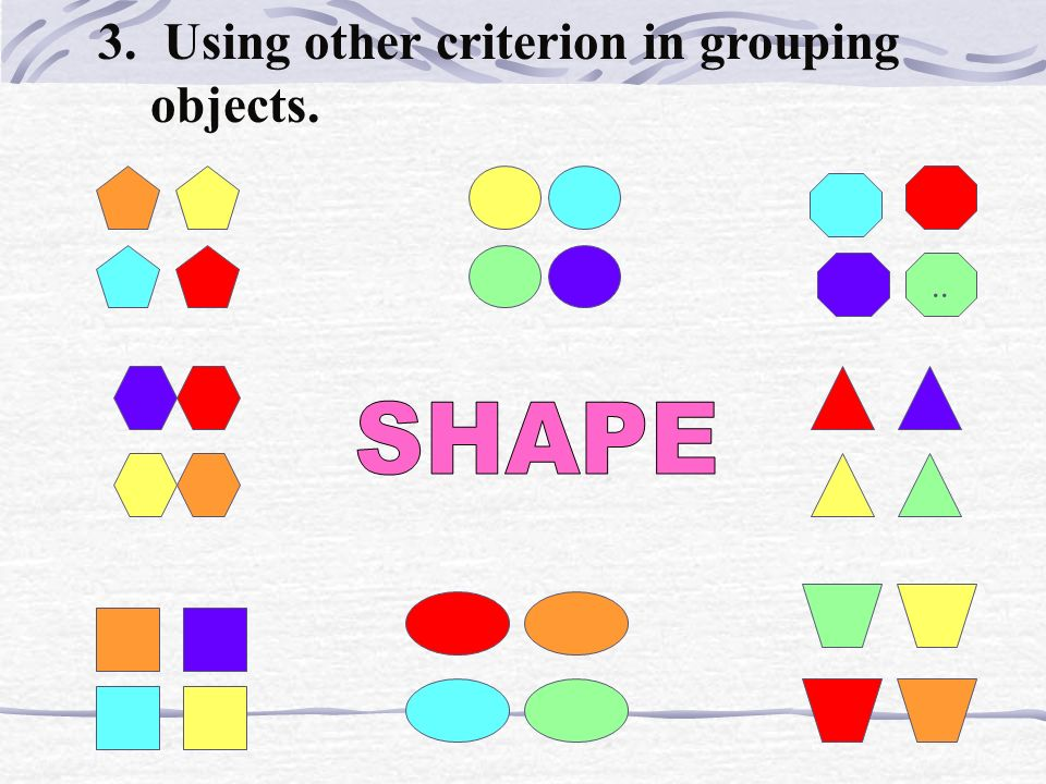 2. Grouping objects based on certain criterion...
