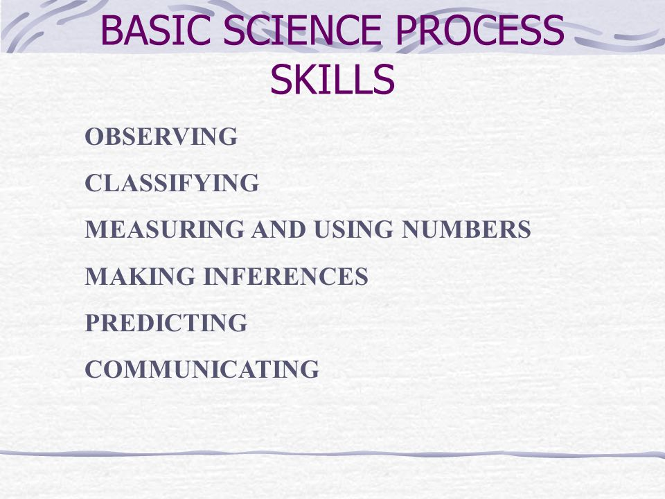 WHAT ARE SCIENCE PROCESS SKILLS.