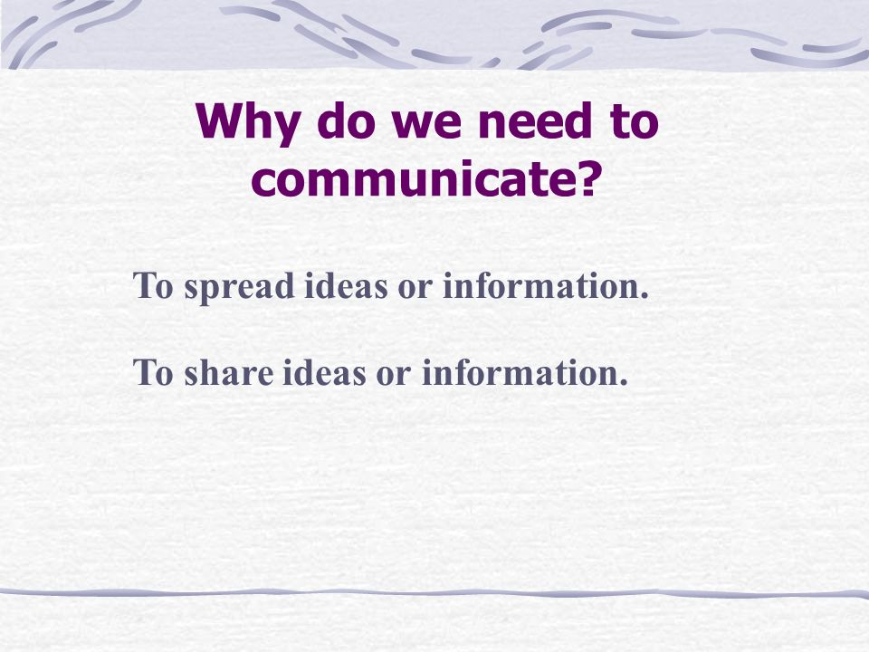 5. Using charts, graphs and tables to present information. You are communicating when you are…. 6. Posting questions clearly. 7. Using references. 8.