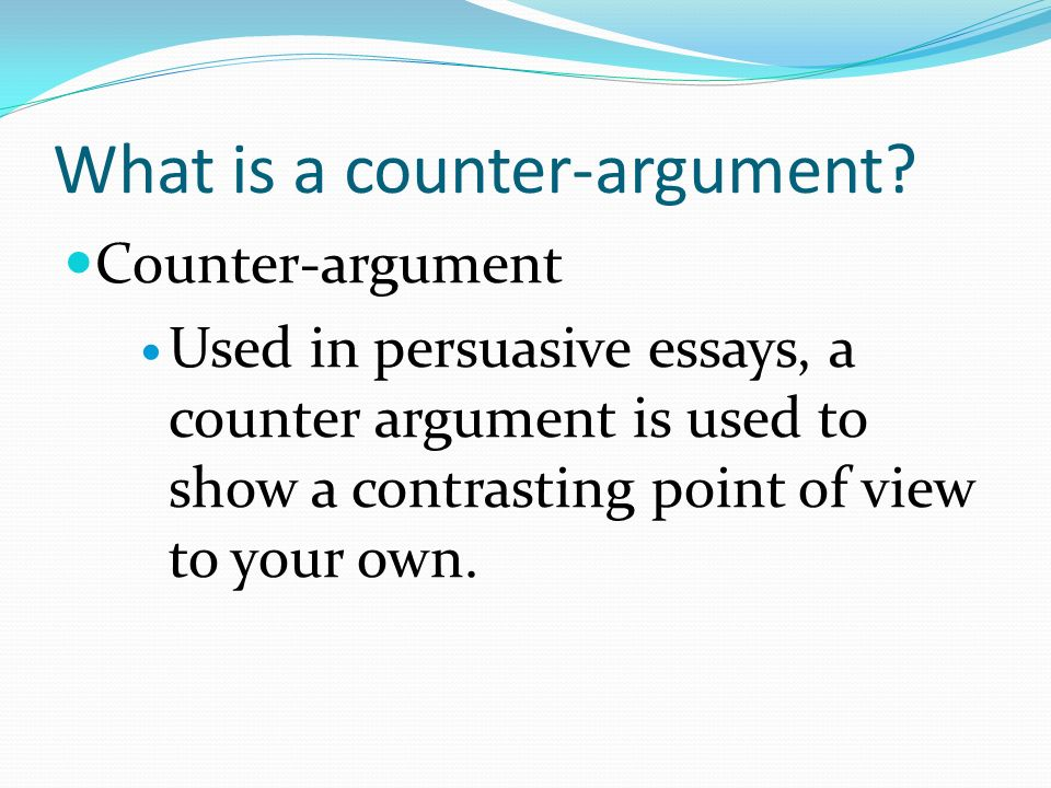 How to add counter argument on a persuasive essay?