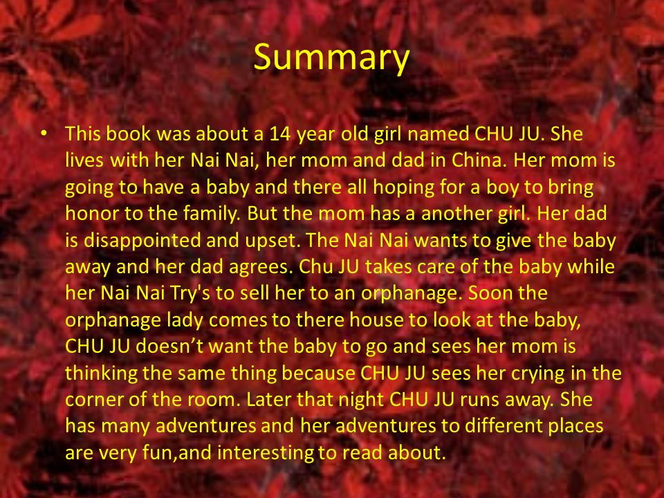 Summary This book was about a 14 year old girl named CHU JU.