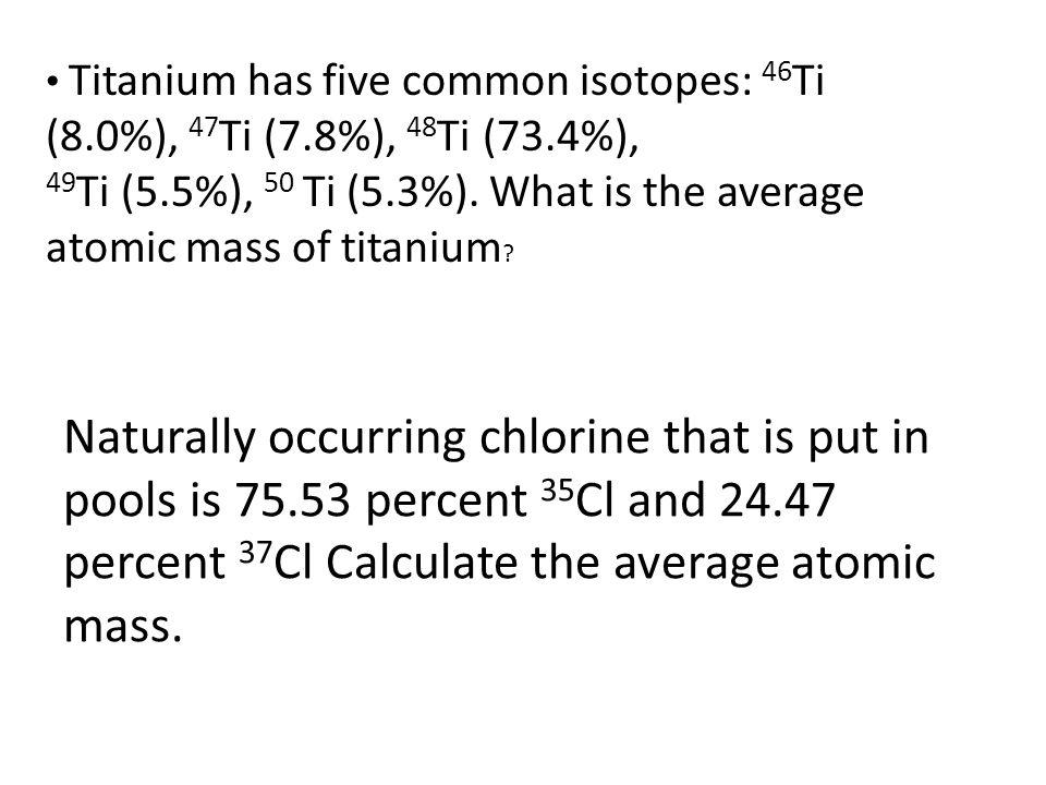 Average atomic mass how to use relative abundance to calculate 5 titanium urtaz Images