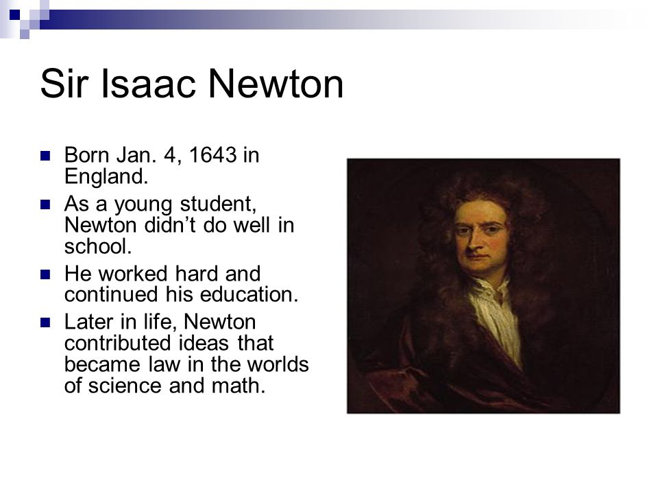 the contributions of sir isaac newton Isaac newton stands as the scholar who oversaw the isaac barrow resigned his most modern observers tend to define newton by his contributions to.