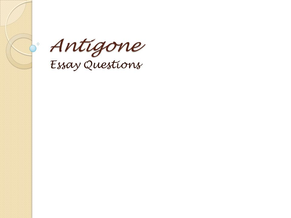antigone essay questions antigone essay assignment process  1 antigone essay questions