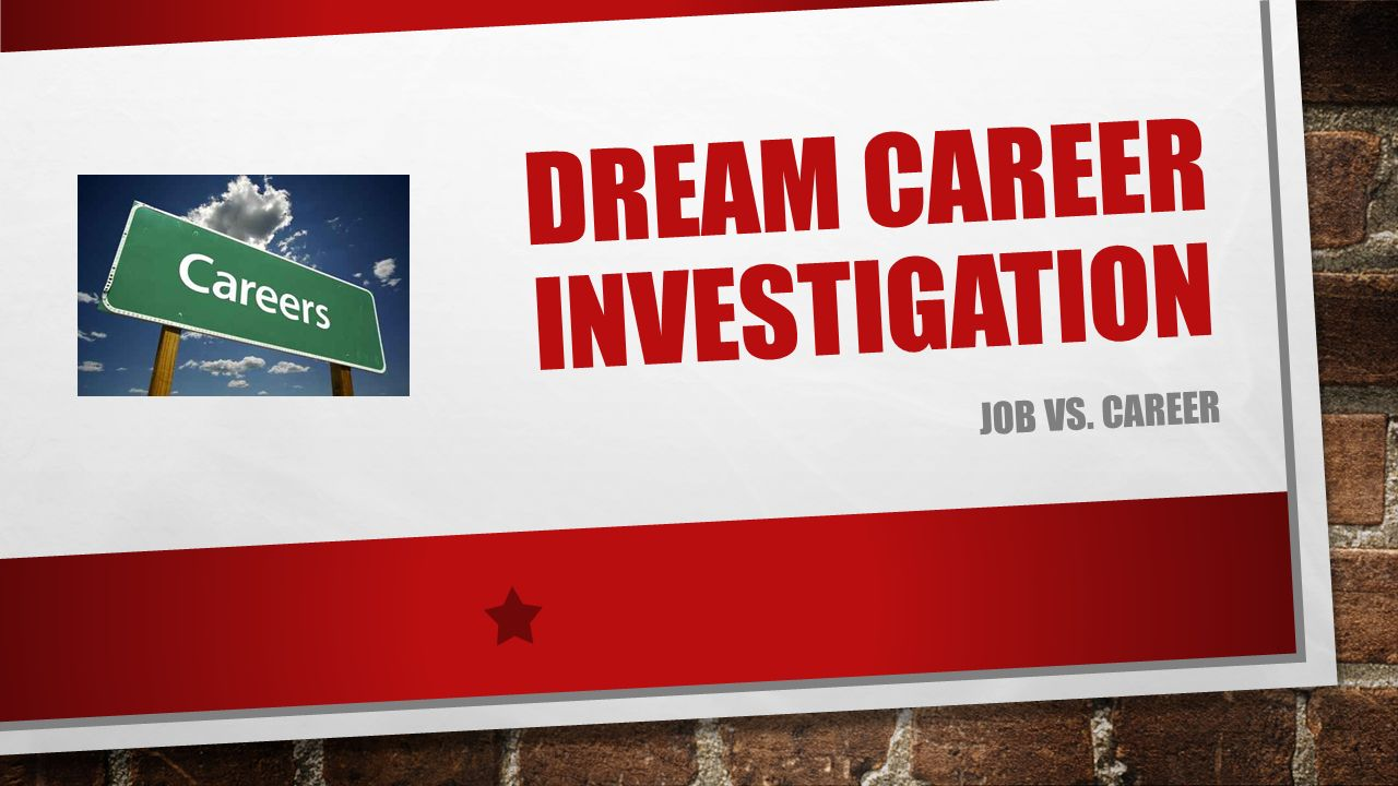 dream career investigation job vs career holland s occupational 1 dream career investigation job vs career