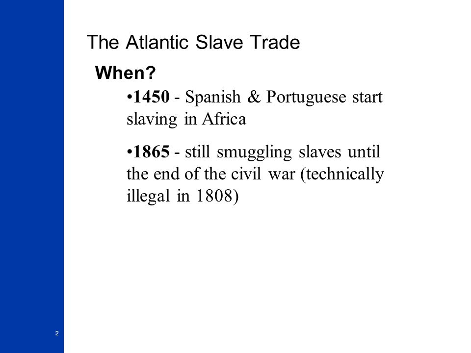 """The Slave Trade Why did the colonies """"need"""" slaves ? What was the ..."""