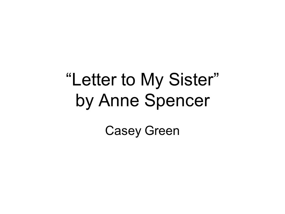 """""""Letter to My Sister"""" by Anne Spencer Casey Green"""