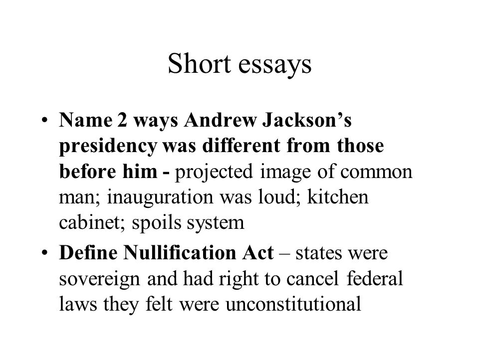 persuasive essay on andrew jackson Andrew jackson and the growth of they will be writing a persuasive argument essay based on the checklist 8th grade argument writing sample lesson.