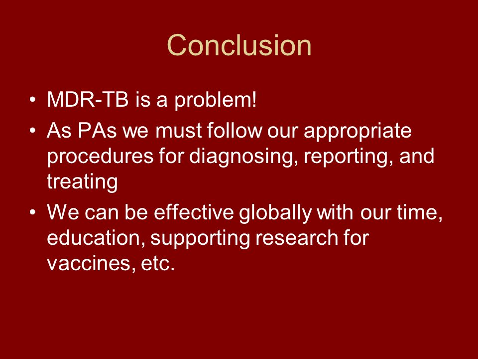 Conclusion MDR-TB is a problem.