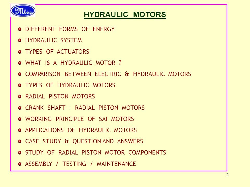 2 DIFFERENT FORMS OF ENERGY HYDRAULIC SYSTEM TYPES OF ACTUATORS WHAT IS A HYDRAULIC MOTOR .