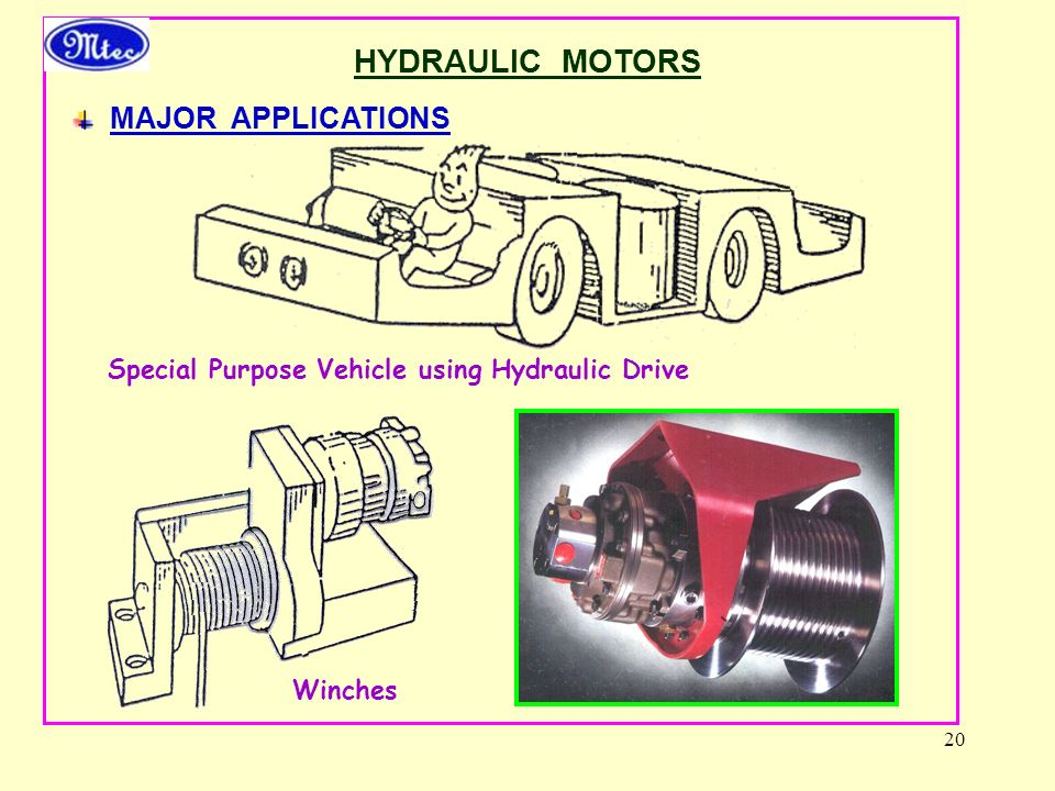 20 HYDRAULIC MOTORS MAJOR APPLICATIONS Special Purpose Vehicle using Hydraulic Drive Winches