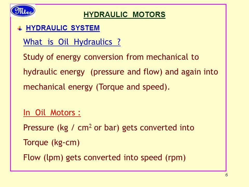 6 HYDRAULIC MOTORS HYDRAULIC SYSTEM What is Oil Hydraulics .