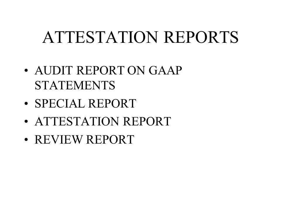 Chapter 2 Audit Reports. Attestation Reports Audit Report On Gaap