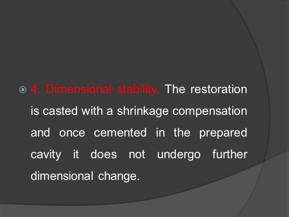  4.Dimensional stability.